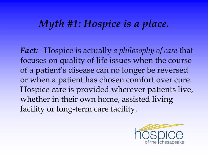 Myth 1 hospice is a place