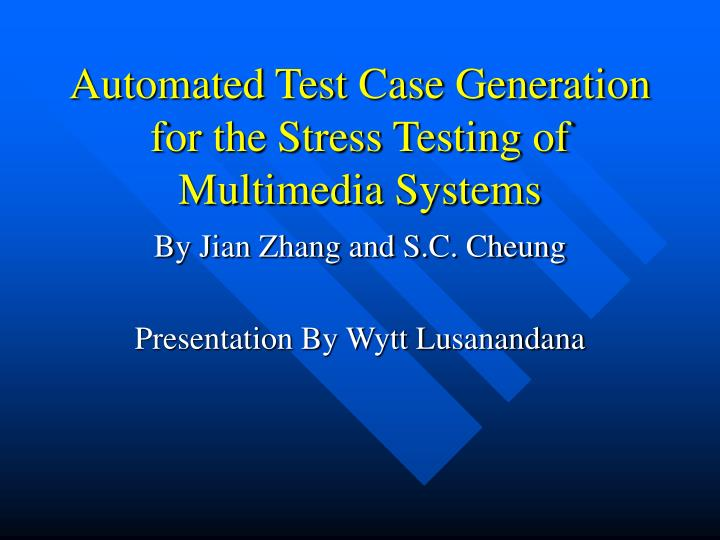 Data Acquisition For Testing Strain : Ppt automated test case generation for the stress