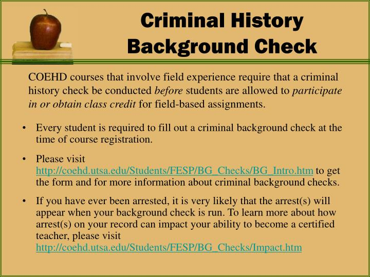 Every student is required to fill out a criminal background check at the time of course registration.