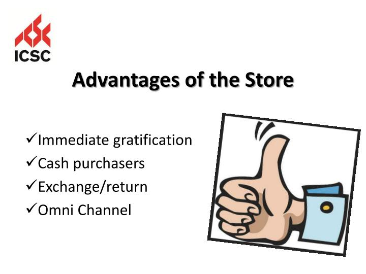 Advantages of the Store