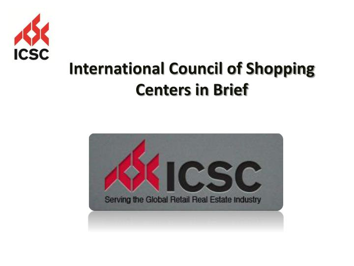 International Council of Shopping Centers in Brief