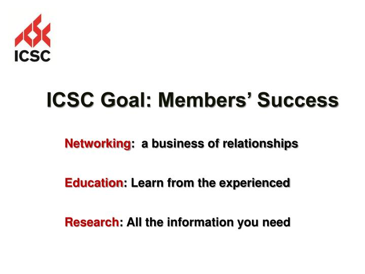 ICSC Goal: Members' Success