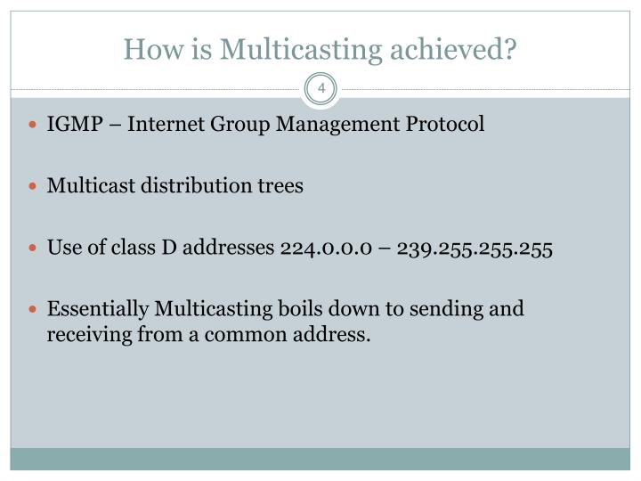How is Multicasting achieved?