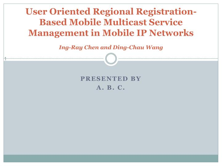 User Oriented Regional Registration-Based Mobile Multicast Service