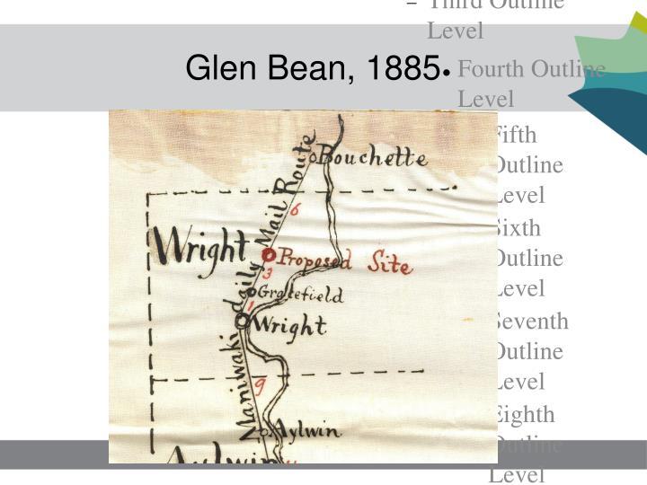 Glen Bean, 1885