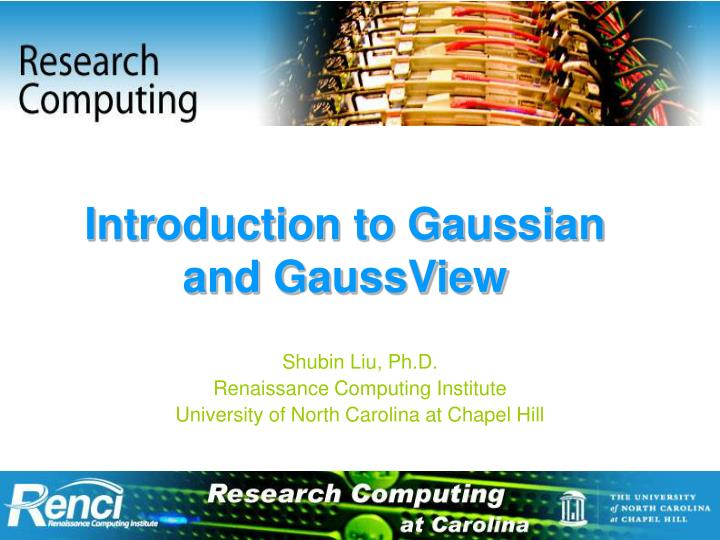 Introduction to gaussian and gaussview
