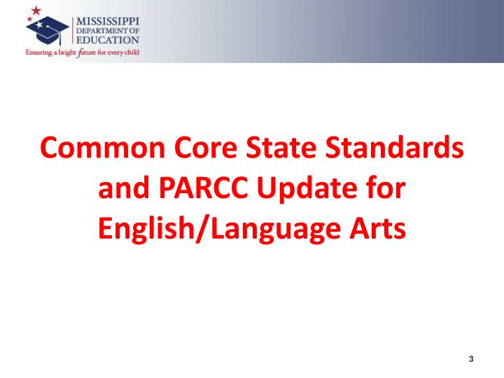 Common Core State Standards and PARCC Update for English/Language Arts