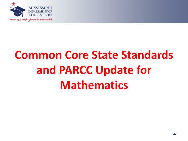 Common Core State Standards and PARCC Update for Mathematics