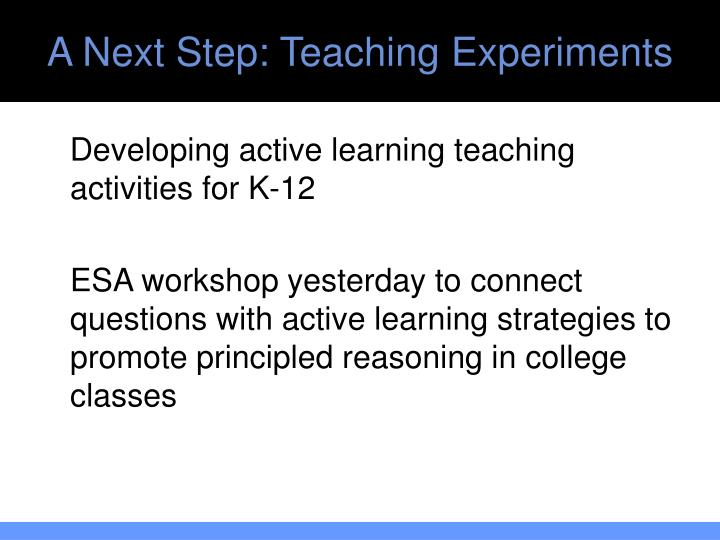 A Next Step: Teaching Experiments