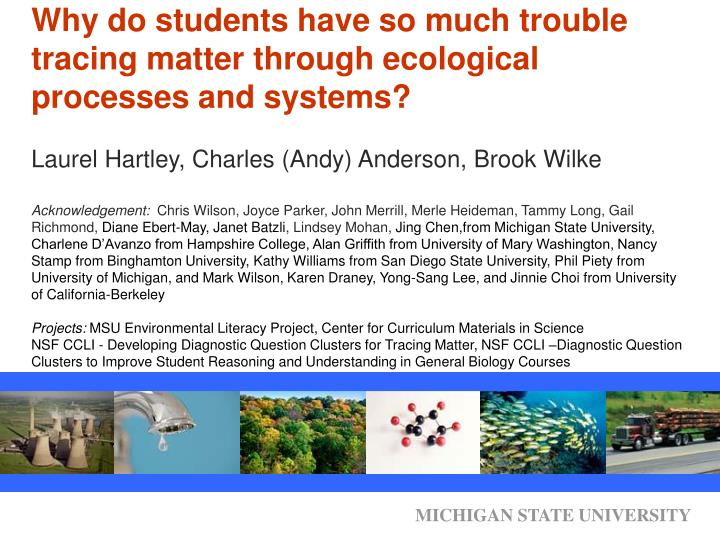 Why do students have so much trouble tracing matter through ecological processes and systems?