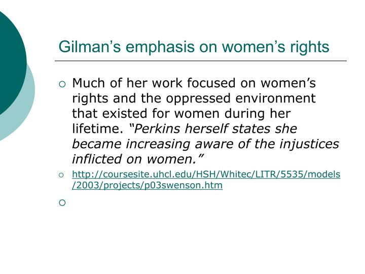 Gilman s emphasis on women s rights
