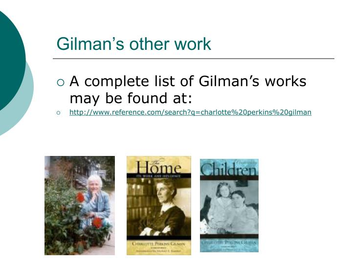 Gilman's other work