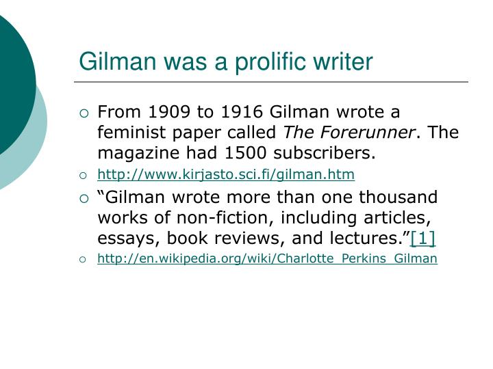 Gilman was a prolific writer