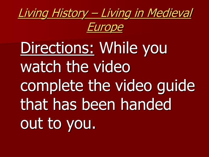 Living History – Living in Medieval Europe