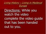 living history living in medieval europe