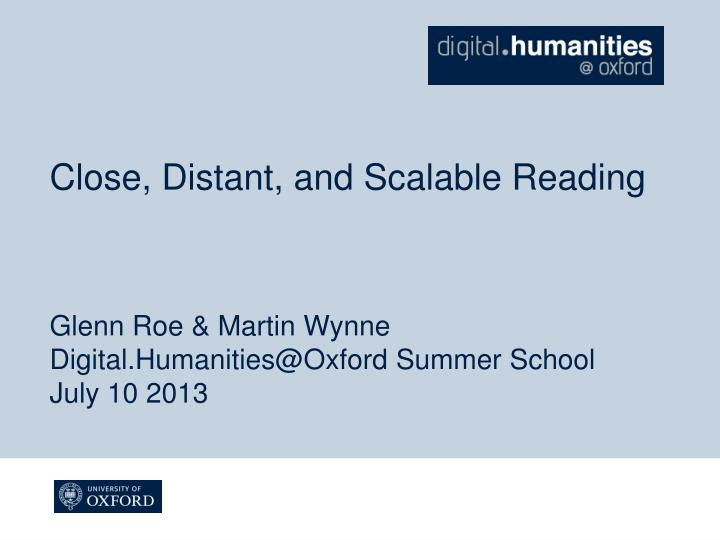 Close, Distant, and Scalable Reading