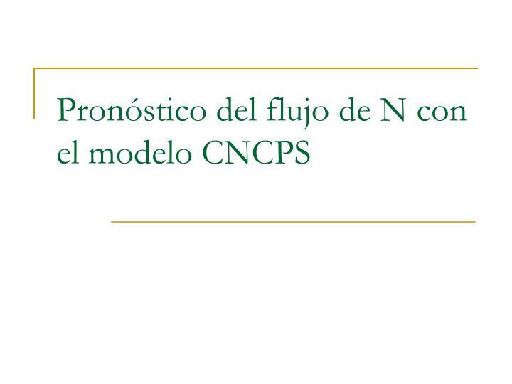 Pronóstico del flujo de N con el modelo CNCPS