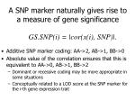 a snp marker naturally gives rise to a measure of gene significance
