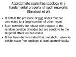 approximate scale free topology is a fundamental property of such networks barabasi et al