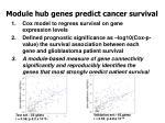 module hub genes predict cancer survival
