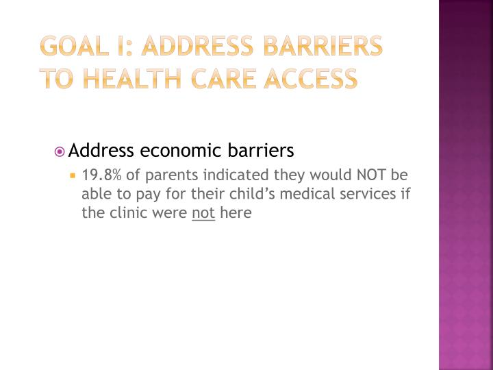 Goal I: Address Barriers to Health Care Access