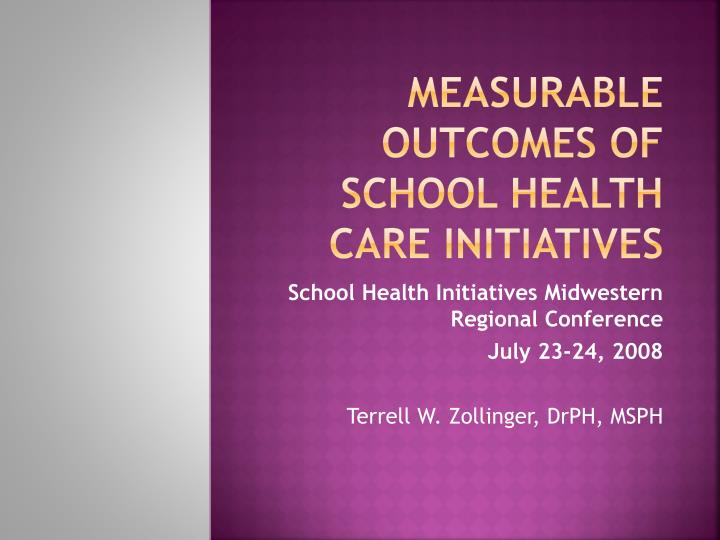 Measurable outcomes of school health care initiatives