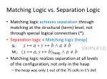 matching logic vs separation logic