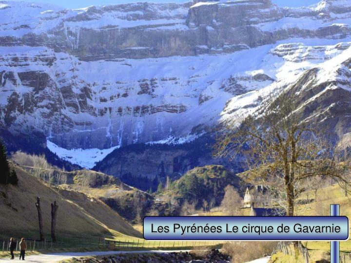 Les Pyrénées Le cirque de Gavarnie