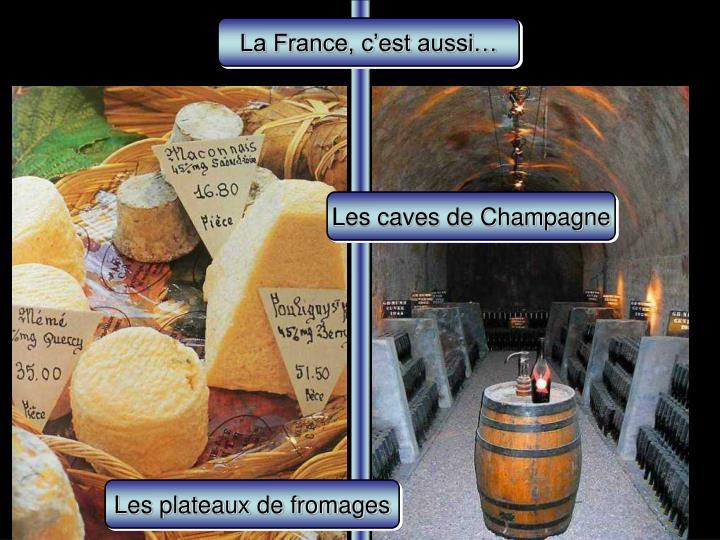 La France, c'est aussi…