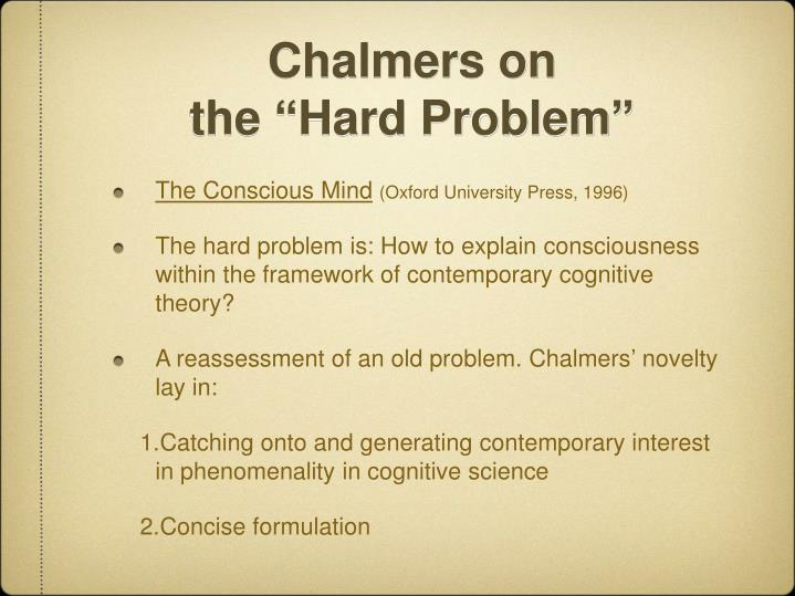 Chalmers on the hard problem