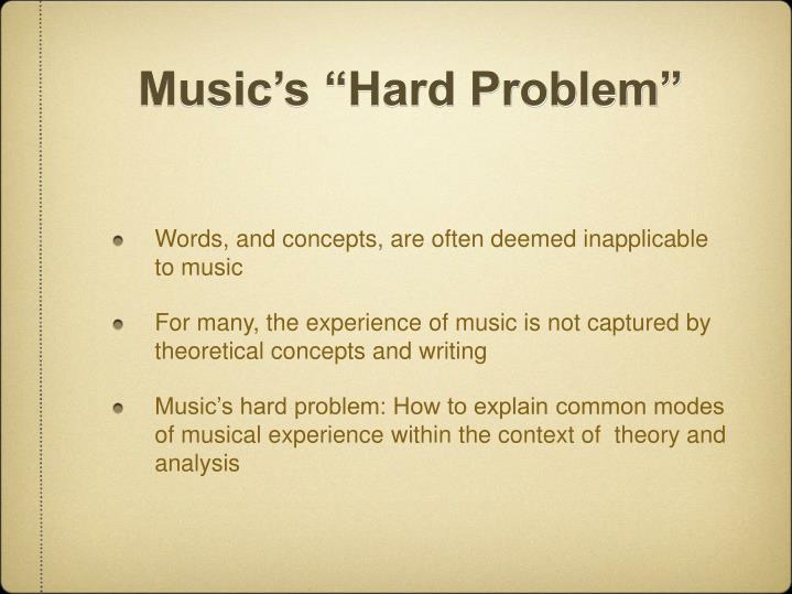 "Music's ""Hard Problem"""