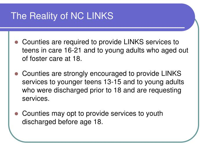 The Reality of NC LINKS
