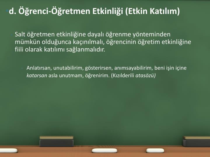 d. Öğrenci-Öğretmen Etkinliği (Etkin Katılım