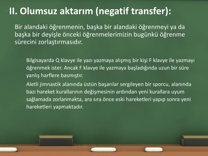 II. Olumsuz aktarım (negatif transfer):