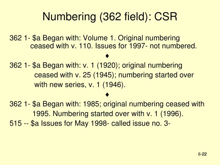 Numbering (362 field): CSR