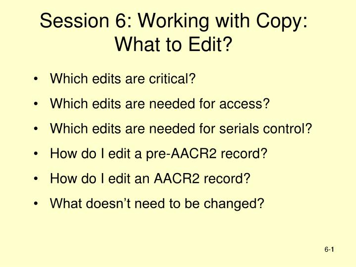 Session 6: Working with Copy: