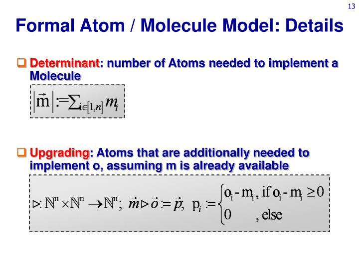 Formal Atom / Molecule Model: Details