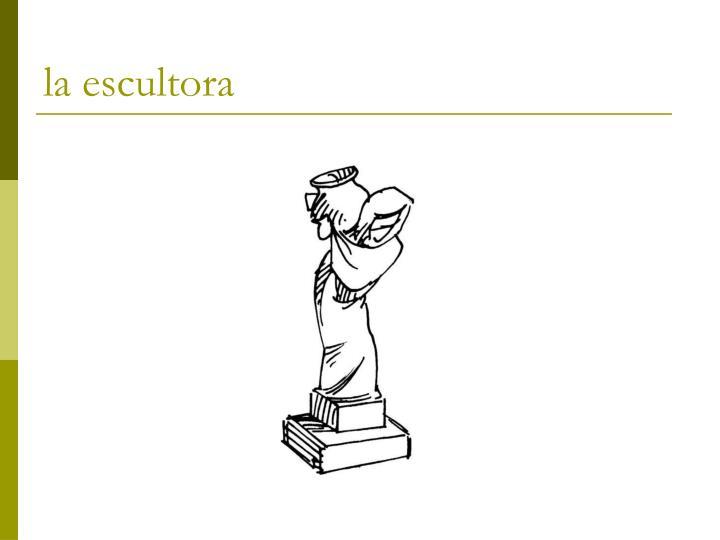 la escultora