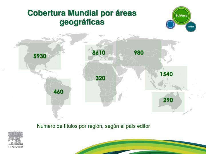 Cobertura Mundial por áreas geográficas