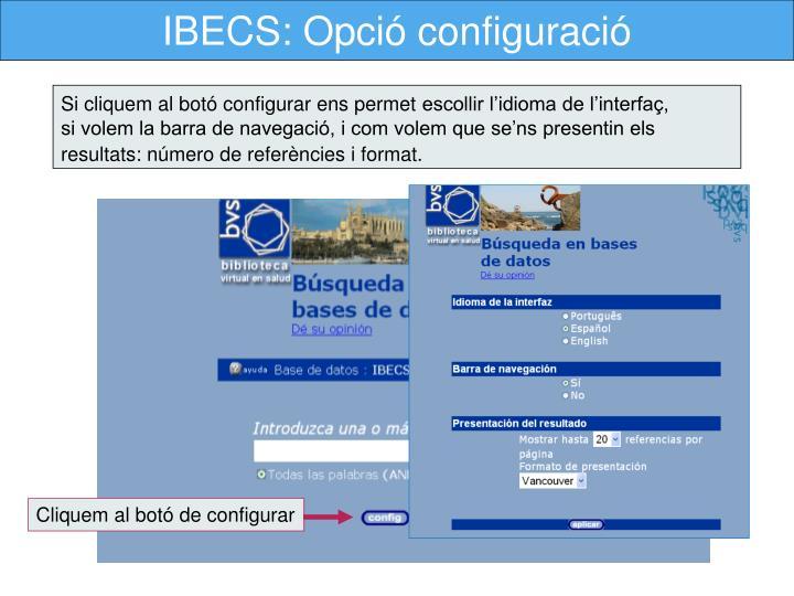 IBECS: Opció configuració