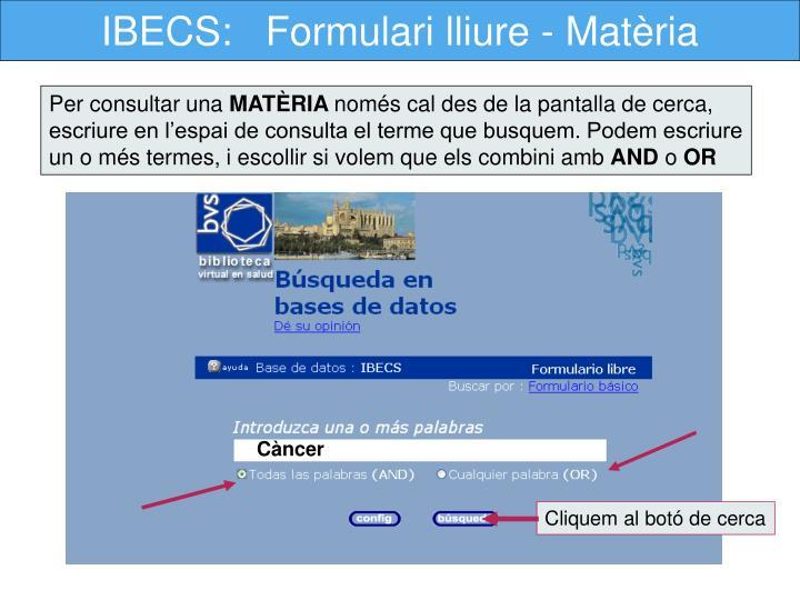IBECS:   Formulari lliure - Matèria