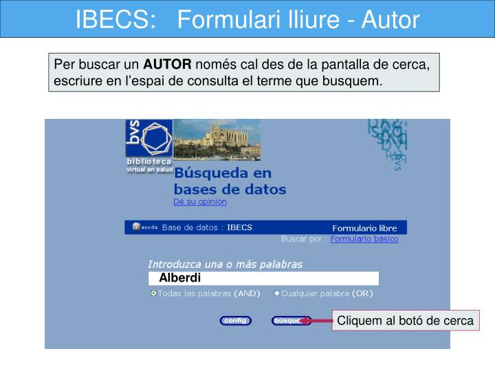 IBECS:   Formulari lliure - Autor