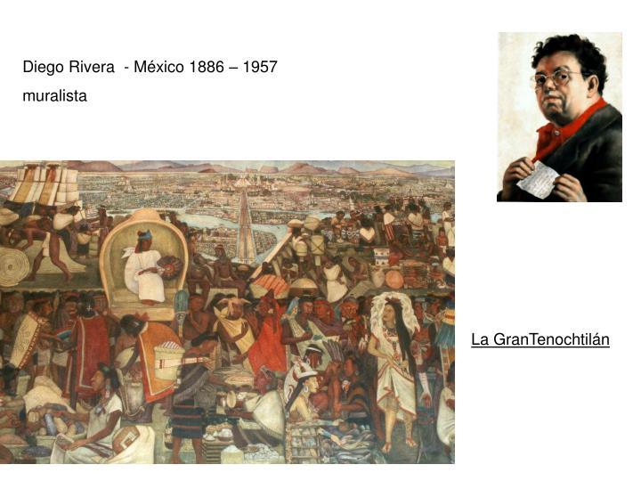 Diego Rivera  - México 1886 – 1957