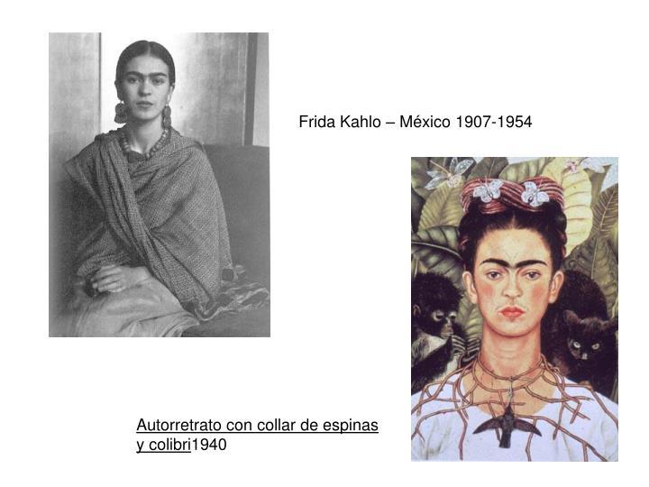 Frida Kahlo – México 1907-1954