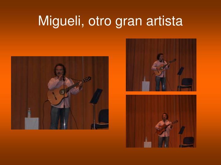 Migueli, otro gran artista