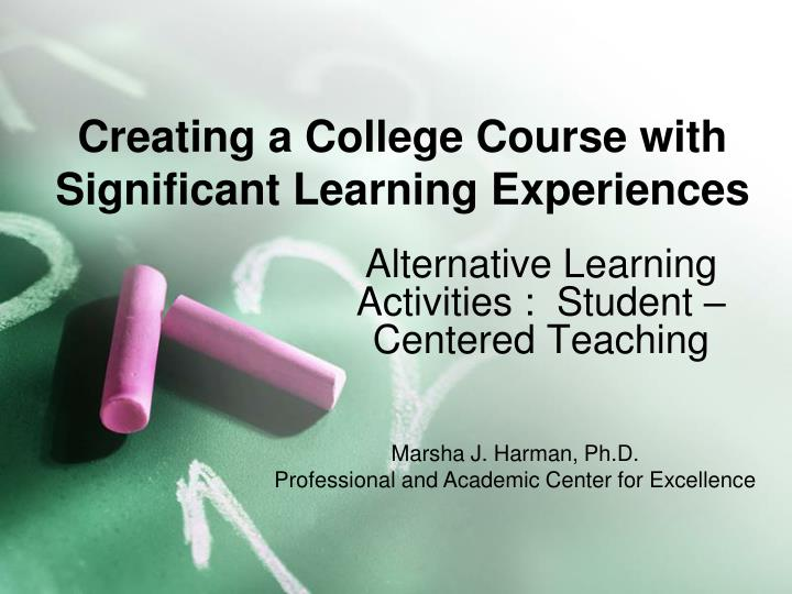 Creating a college course with significant learning experiences