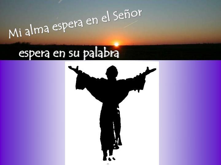 Mi alma espera en el Señor