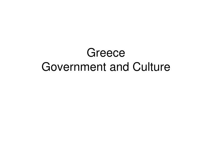 Greece government and culture