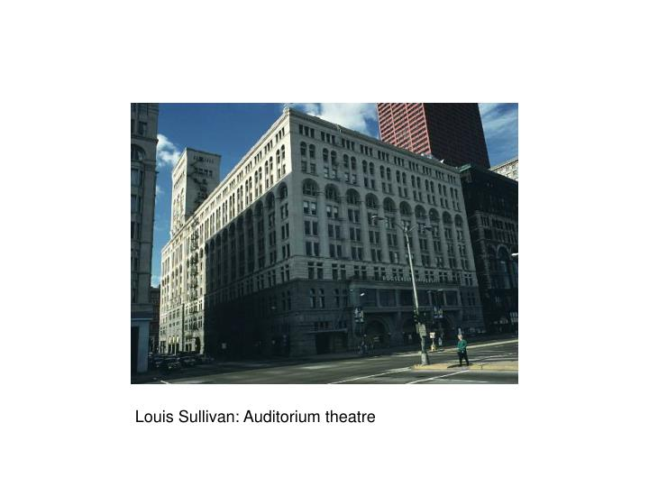 Louis Sullivan: Auditorium theatre