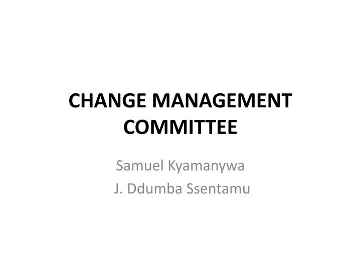Change management committee